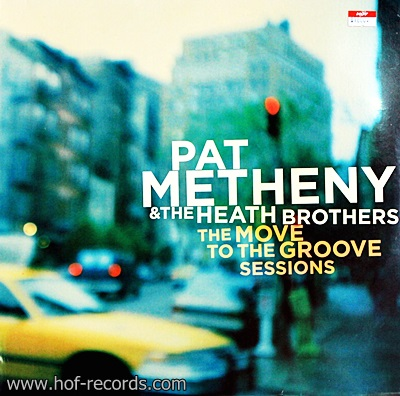 Pat Metheny & The Heath Brothers - The Move To The Groove Sessions 1Lp N.