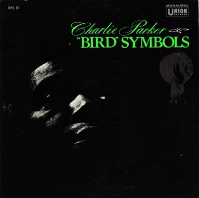 Charlie Parker - Bird Symbols