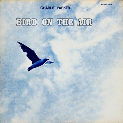 Charlie Parker - Bird On The Air