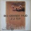 Z Z Top - Rio Grande Mud
